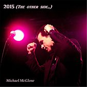 2015 (The Other Side...) by Michael McGlone