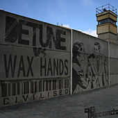 Civilised by Wax Hands