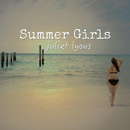 Summer Girls by Juliet Lyons