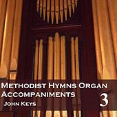 Methodist Hymns Organ Accompaniments, Vol. 3 by John Keys