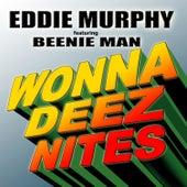 Wonna Deez Nites von Eddie Murphy