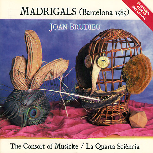 Madrigals (Barcelona 1585) by Consort Of Musicke