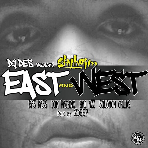 East & West (feat. Ras Kass, Dom Pachino, Bad Azz & Solomon Childs) by Shyheim