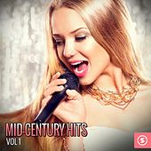 Mid-Century Hits, Vol. 1 by Various Artists