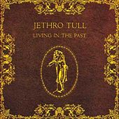 Living In The Past von Jethro Tull
