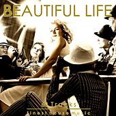 Beautiful Life (Finest House Rhythms) by Various Artists