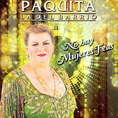 No Hay Mujeres Feas by Paquita La Del Barrio