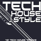 Tech House Style (40 Tech House Tracks) by Various Artists
