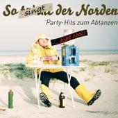 So (Trinkt) singt der Norden! - Party-Hits zum Abtanzen! (Echt cool!) by Various Artists