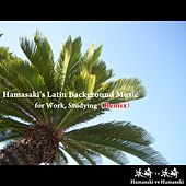 Hamasaki's Latin Background Music for Work, Studying (Remix) by Hamasaki