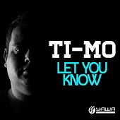 Let You Know by Timo