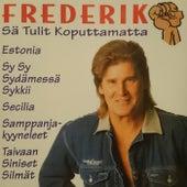 Sä Tulit Koputtamatta by Frederik