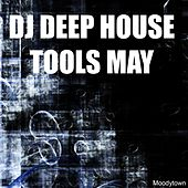 DJ Deep House Tools May by Various Artists