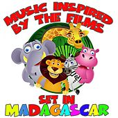 Music Inspired By the Films Set in Madagascar by Various Artists