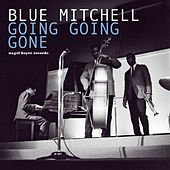 Going Going Gone by Blue Mitchell