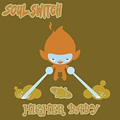 Higher Baby by Soul Switch