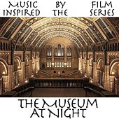 Music Inspired By the Film Series: The Museum At Night by Various Artists