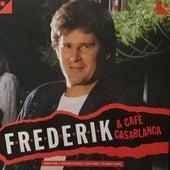 Frederik & Cafe Casablanca by Frederik