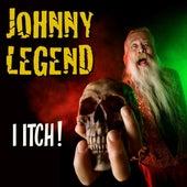 I Itch by Johnny Legend