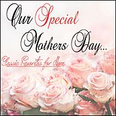 Our Special Mothers Day: Classic Favorites for Mom by Golden Oldies
