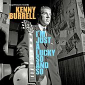 I'm Just a Lucky So-And-So by Kenny Burrell
