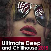 Ultimate Deep and Chillhouse 2015 by Various Artists