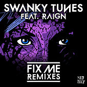 Fix Me (feat. Raign) - Remixes by Swanky Tunes