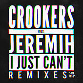 I Just Can't - Remixes by Crookers