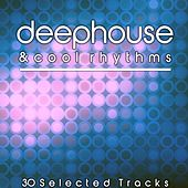 Deephouse & Cool Rhythms by Various Artists