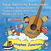 Neue Deutsche Kinderlieder - 20 New German Children's Favourite Songs & Nursery Rhymes for Kids (To Learn on Guitar) by Stephen Janetzko