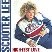High Test Love by Scooter Lee