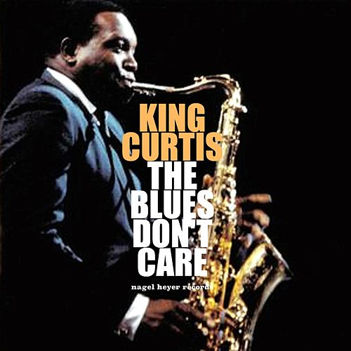 The Blues Don't Care by King Curtis