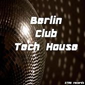 Berlin Club Tech House by Various Artists