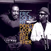 Don't Look Any Further - Samba Bossa Nova by Eric Dolphy