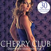 Cherry Club, Vol. 3 (Deephouse Selection) by Various Artists