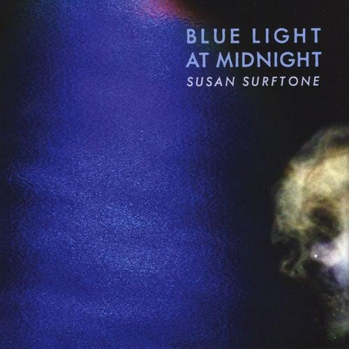 Blue Light At Midnight by Susan Surftone