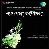 Ek Gochha Rajanigandha by Various Artists
