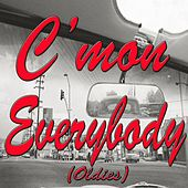 C'mon Everybody (Oldies) by Various Artists