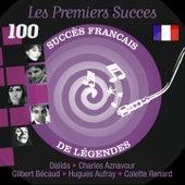 Les premiers succès (100 succès français de légendes) by Various Artists