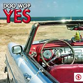 Doo Wop Yes by Various Artists