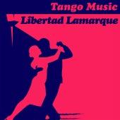 Tango Music: Libertad Lamarque by Libertad Lamarque