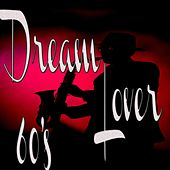 Dream Lover 60's by Various Artists