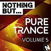 Nothing But... Pure Trance, Vol. 5 - EP by Various Artists