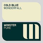 Wonderfall by Cold Blue