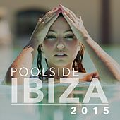 Poolside Ibiza 2015 - EP by Various Artists