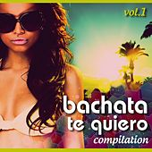 Bachata Te Quiero Compilation, Vol. 1 - EP by Various Artists