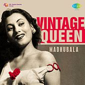 Vintage Queen: Madhubala by Various Artists