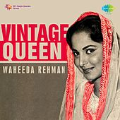 Vintage Queen: Waheeda Rehman by Various Artists