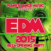 EDM 2015 Ibiza Opening Party - EP by Various Artists