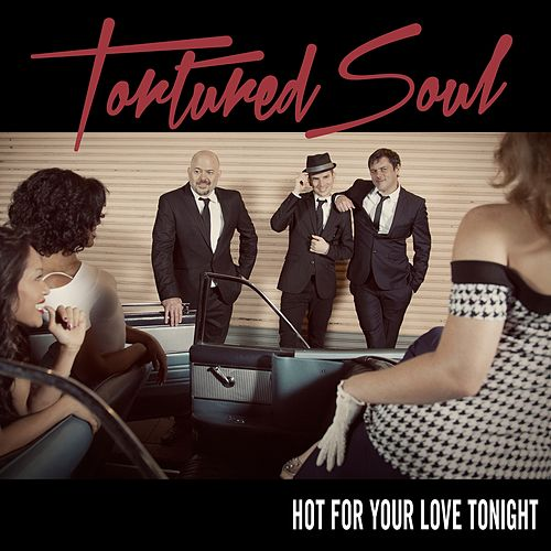 Hot For Your Love Tonight - EP by Tortured Soul